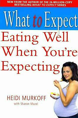 What to Expect: Eating Well When You're Expecting by Heidi E. Murkoff (English)