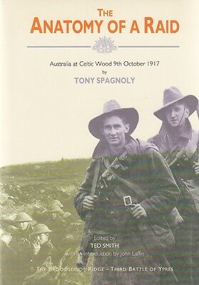 ANATOMY of a RAID, AUSTRALIA at CELTIC WOOD 1917 - Out-of-Print WW1 HISTORY BOOK