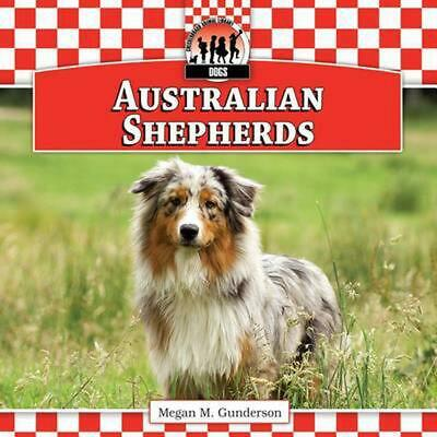 Australian Shepherds by Megan M. Gunderson (English) Hardcover Book Free Shippin
