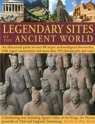 Legendary Sites of the Ancient World: An Illustrated Guide to Over 80 Major Arch