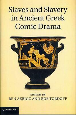 Slaves and Slavery in Ancient Greek Comic Drama by Ben Akrigg (English) Hardcove