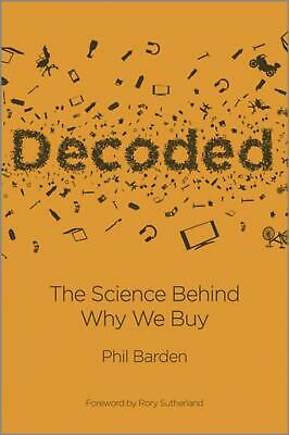 Decoded: The Science Behind Why We Buy by Phil Barden (English) Hardcover Book F