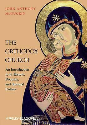 The Orthodox Church: An Introduction to its History, Doctrine, and Spiritual Cul