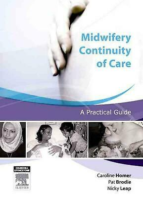 Midwifery Continuity of Care: A Practical Guide by Nicky Leap (English) Paperbac