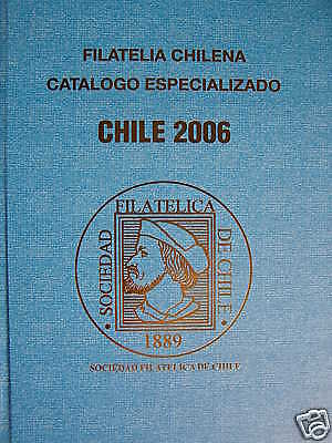 Chile 2006 Stamps Catalogue Chilean Philatelic Society