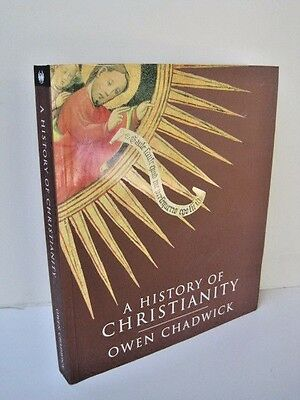 A History Of Christianity: The Growth & Evolution of Christianity, Owen Chadwick