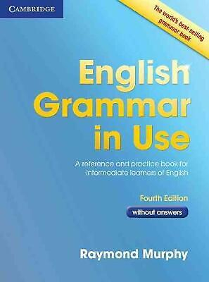 English Grammar in Use without Answers: A Reference and Practice Book for Interm