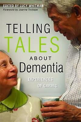 Telling Tales about Dementia: Experiences of Caring by Lucy Whitman (English) Pa