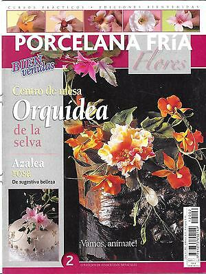 COLD PORCELAIN, FLOWERS/CLAY/FLORES EN PORCELANA FRIA/back issues/ magazines.NEW