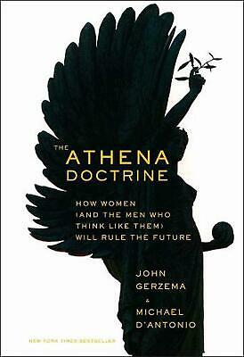 The Athena Doctrine: How Women (and the Men Who Think Like Them) Will Rule the F