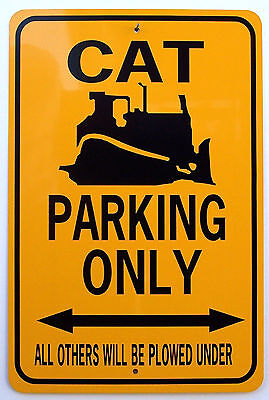 CAT PARKING ONLY  12X18 Aluminum Heavy Equipment Sign  Won't rust or fade