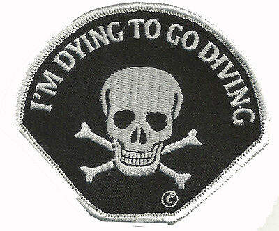 Scuba Diving Embroidered Patch -DYING TO GO DIVING -Black and White