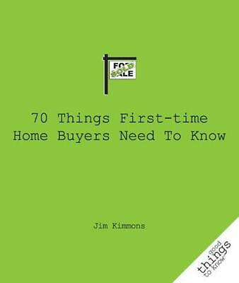 70 Things First-Time Home Buyers Need to Know by Jim Kimmons (English) Paperback