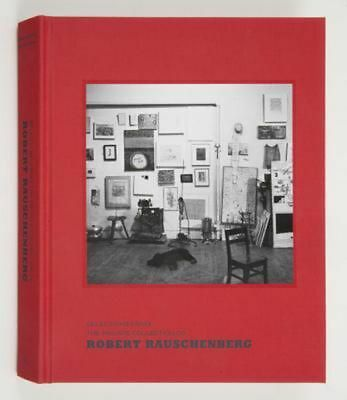Selections from the Private Collection of Robert Rauschenberg by Robert Storr (E