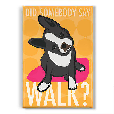 Boston Terrier Gifts Cute Fridge Magnets - Did Somebody Say Walk by Pop Doggie
