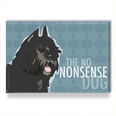 Bouvier des Flandres Gifts Funny Sayings Fridge Magnets - The No Nonsense Dog