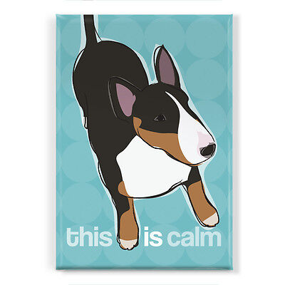 Black and Tan Tricolor Bull Terrier Says This IS Calm - Cute Fridge Magnets