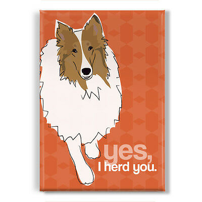 Collie Fridge Magnet - Yes I Herd You - Funny Collie Magnet Gift