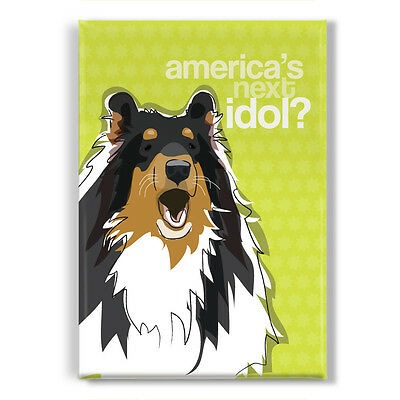 Collie Fridge Magnet - America's Next Idol - Funny Tricolor Collie Magnet Gift