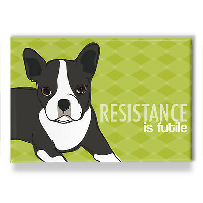 Boston Terrier Gifts Refrigerator Magnets with Cute Dogs - Resistance is Futile