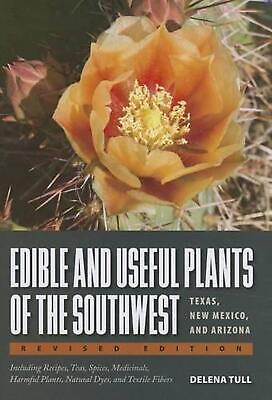 Edible and Useful Plants of the Southwest: Texas, New Mexico, and Arizona by Del
