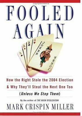 Fooled Again by Mark Crispin Miller (2005, Hardcover)