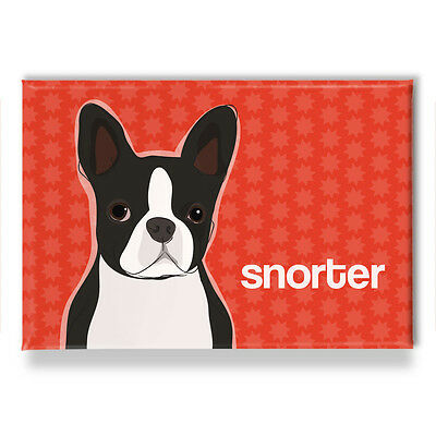 Boston Terrier Gifts Refrigerator Magnets with Funny Sayings - Snorter