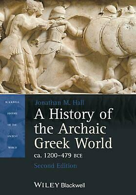 A History of the Archaic Greek World, Ca. 1200-479 Bce, Second Edition 2nd Editi