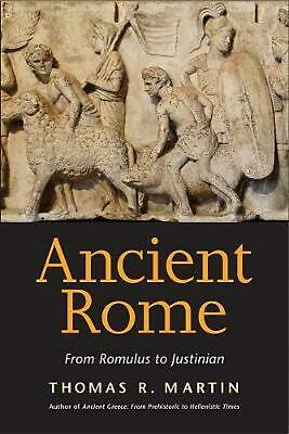 Ancient Rome: From Romulus to Justinian by Thomas R. Martin (English) Paperback