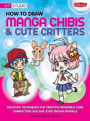 How to Draw Manga Chibis & Cute Critters by Samantha Whitten Paperback Book (Eng
