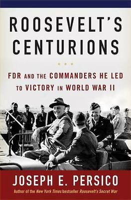 Roosevelt's Centurions: FDR & the Commanders He Led to Victory in WW 2..NEW H/C