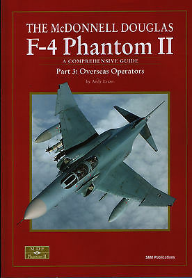 The McDonnell Douglas F-4 Phantom II - Part 3: Overseas Operators (SAM Pubs)