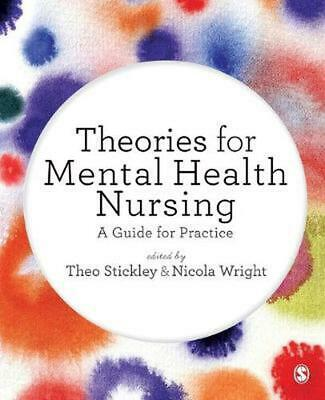 Theories for Mental Health Nursing: A Guide for Practice by Theo Stickley Paperb