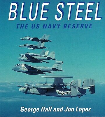 Blue Steel - The US Navy Reserve (Osprey Colour Series) - New Copy