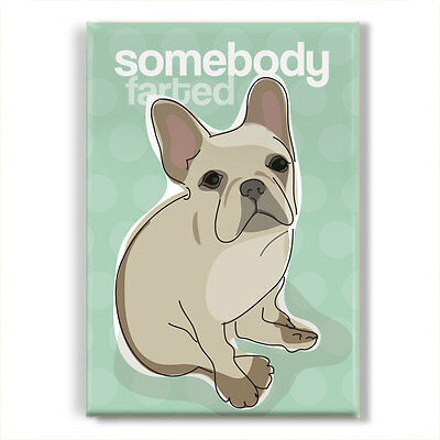 Fawn French Bulldog Gifts Funny Dogs Refrigerator Magnets - Somebody Farted