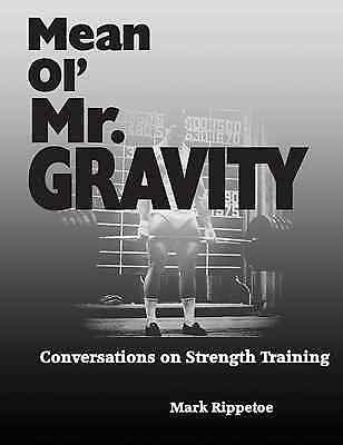 Mean Ol' Mr Gravity By Mark Rippetoe Book - Crossfit Gym Fitness Weightlifting