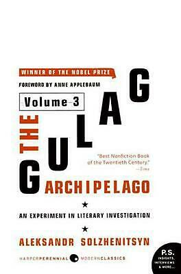 The Gulag Archipelago, 1918-1956: Volume 3: An Experiment in Literary Investigat