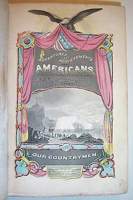 1864 ADVENTURES & ACHIEVEMENTS OF AMERICANS By Henry Howe. Illustrations Darley