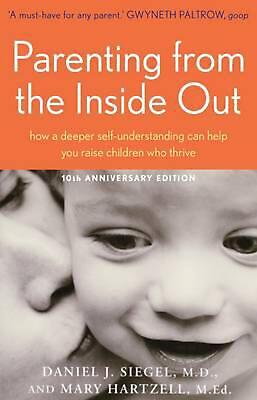 Parenting from the Inside out: How a Deeper Self-understanding Can Help You Rais