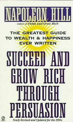 Succeed and Grow Rich Through Persuasion: Revised Edition by Napoleon Hill (Engl