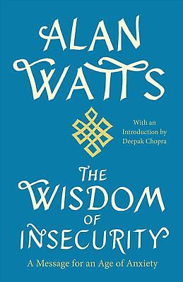 The Wisdom of Insecurity: A Message for an Age of Anxiety by Alan W. Watts (Engl
