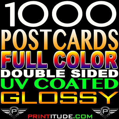 "1000 Full Color 4x6 POSTCARDS GLOSSY UV  2 SIDED 4"" x 6"" CUSTOM PRINTED +DESIGN"