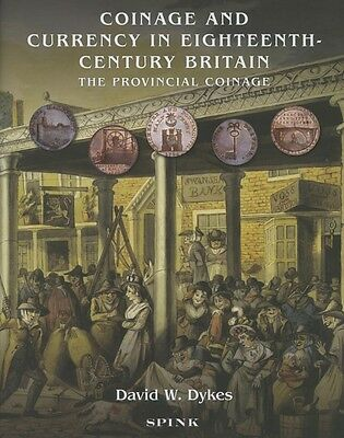 Coinage And Currency in 18th Century Britain. By David W. Dykes