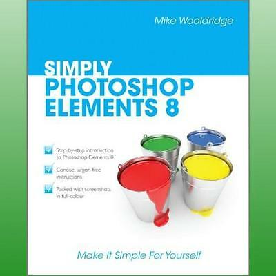 Simply Photoshop Elements 8 by Wooldridge Mike