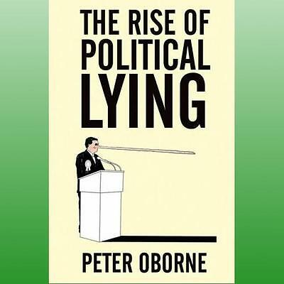 Rise of Political Lying by Oborne Peter