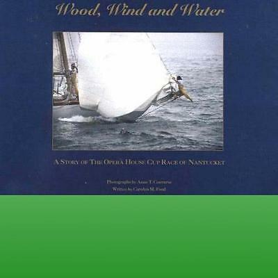 Wood Wind and Water by Ford Carolyn M