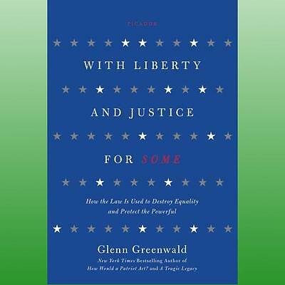 With Liberty and Justice for Some by Greenwald Glenn