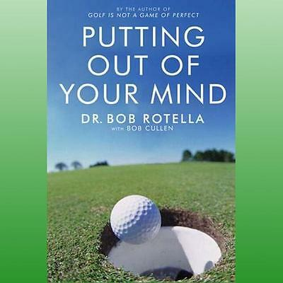 Putting out of Your Mind by Rotella Bob