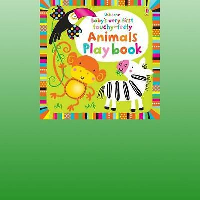 Babys Very First Touchyfeely Animals Play Book by Watt Fiona
