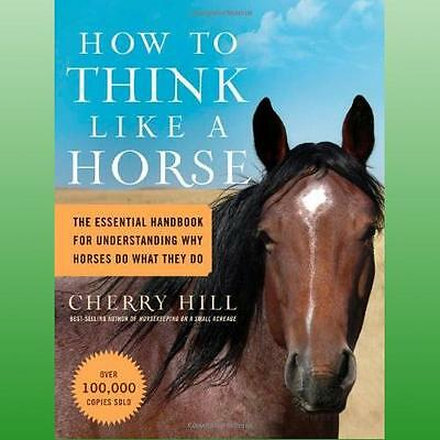 How to Think Like a Horse by Hill Cherry